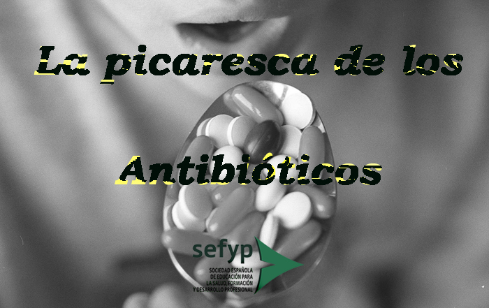 La picaresca de los antibióticos